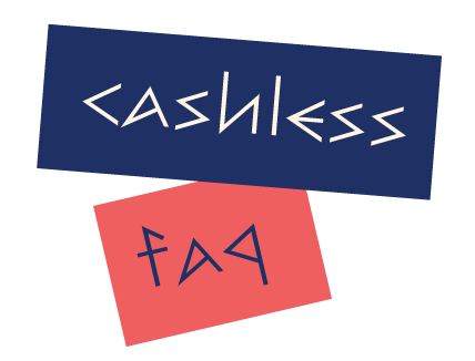 Cashless FAQ